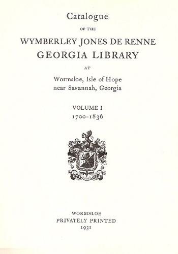 Catalogue of the Wymberly Jones De Renne Georgia Library